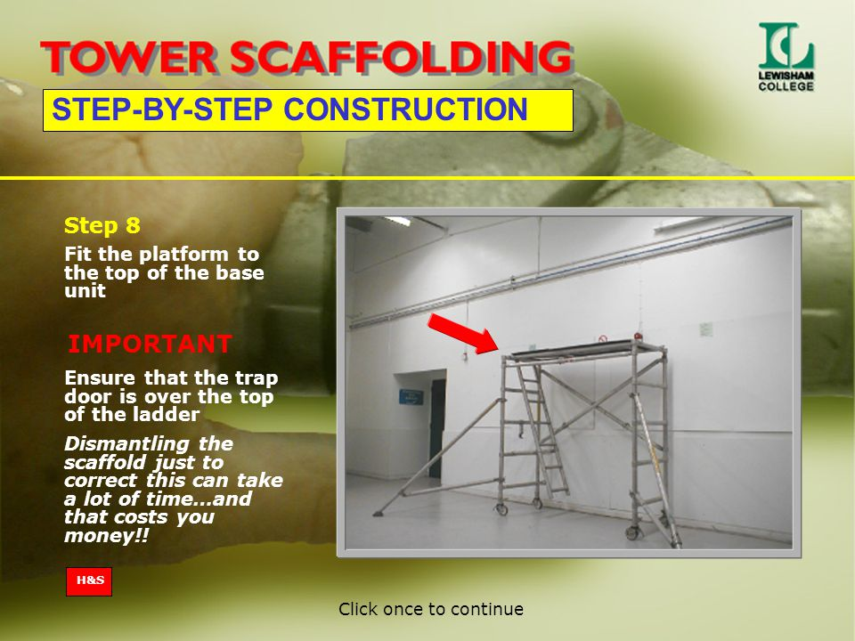 STEP-BY-STEP CONSTRUCTION Fit the platform to the top of the base unit Step 8 Ensure that the trap door is over the top of the ladder Dismantling the