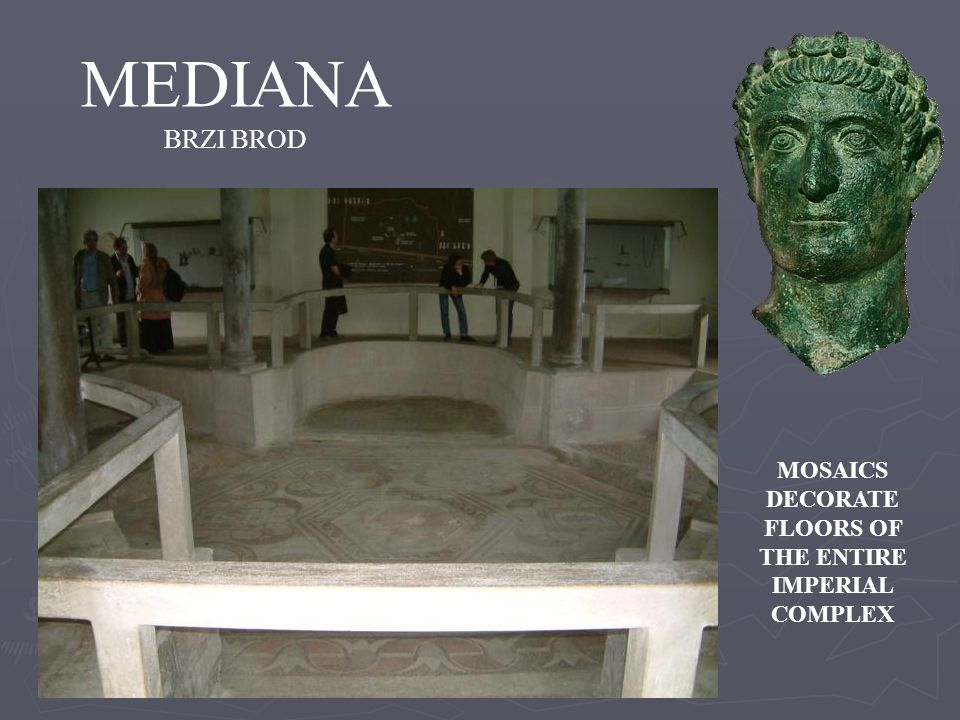 MEDIANA BRZI BROD MOSAICS DECORATE FLOORS OF THE ENTIRE IMPERIAL COMPLEX