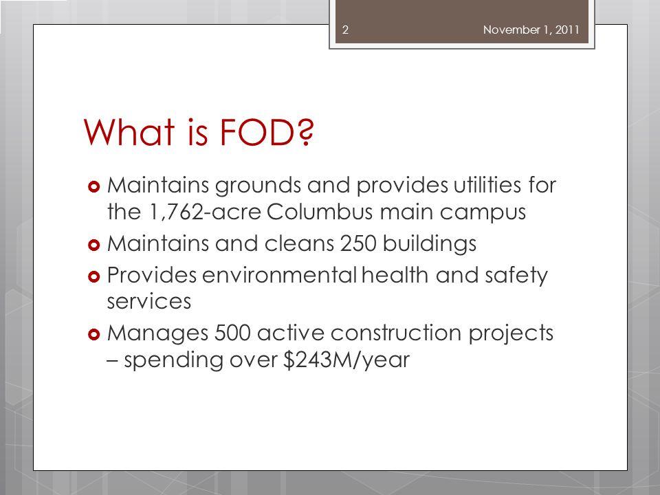 FOD Units Facilities Design & Construction Environmental Health & Safety Utilities Operations 3 November 1, 2011