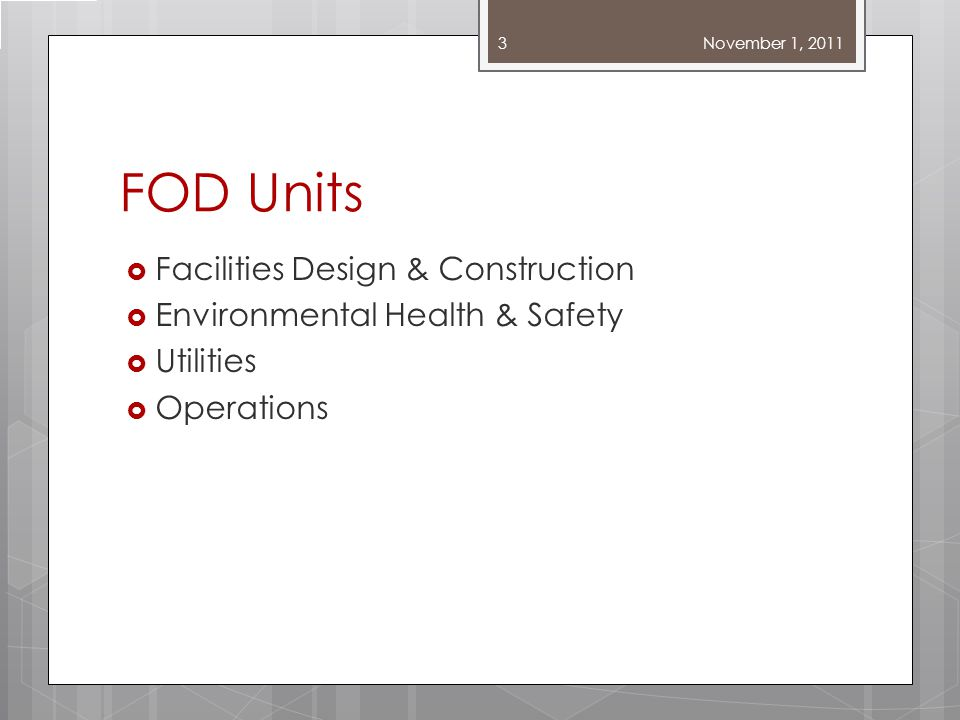 FOD Units Facilities Design & Construction Environmental Health & Safety Utilities Operations 3 November 1, 2011