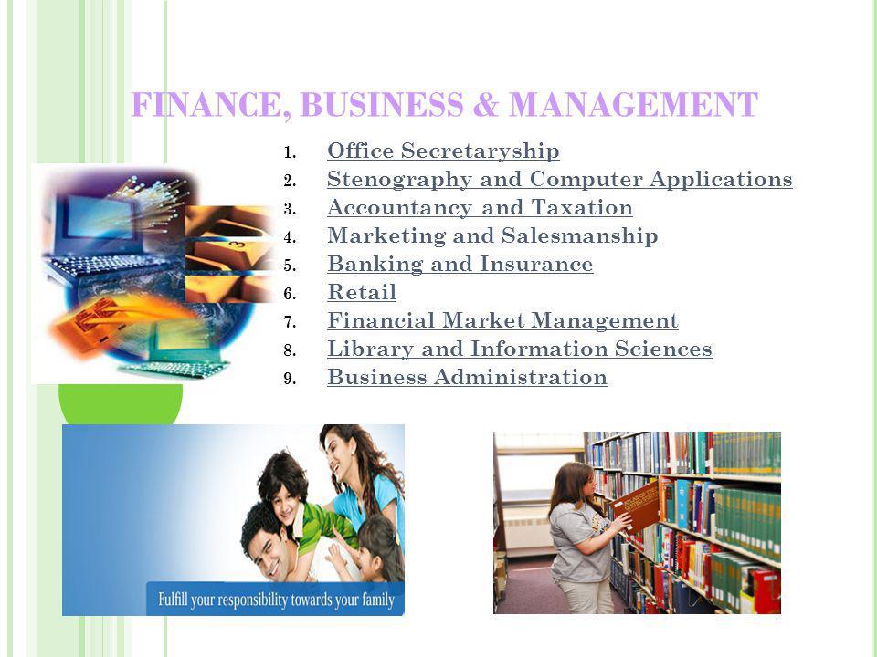 FINANCE, BUSINESS & MANAGEMENT 1. Office Secretaryship 2.