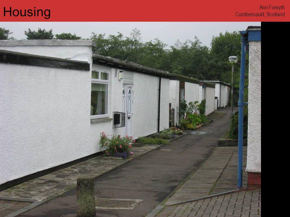 www.annforsyth.net Housing Ann Forsyth Cumbernauld, Scotland