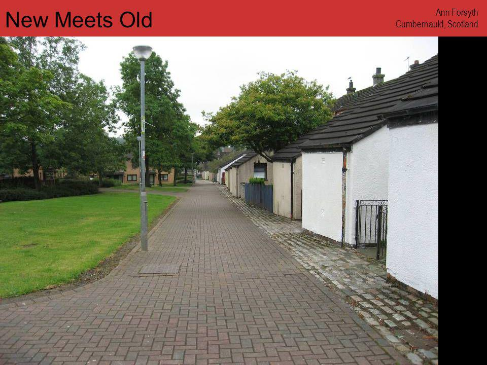 www.annforsyth.net New Meets Old Ann Forsyth Cumbernauld, Scotland