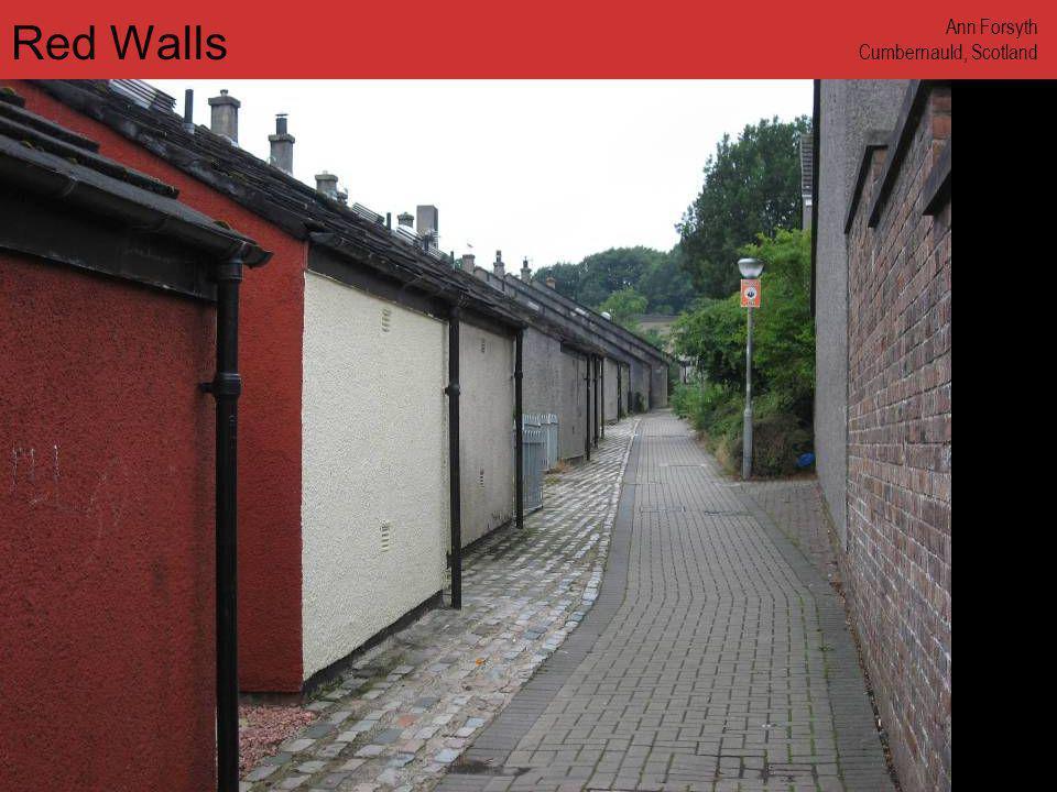 www.annforsyth.net Red Walls Ann Forsyth Cumbernauld, Scotland