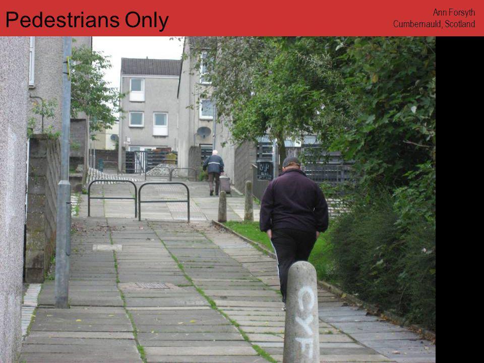 www.annforsyth.net Pedestrians Only Ann Forsyth Cumbernauld, Scotland