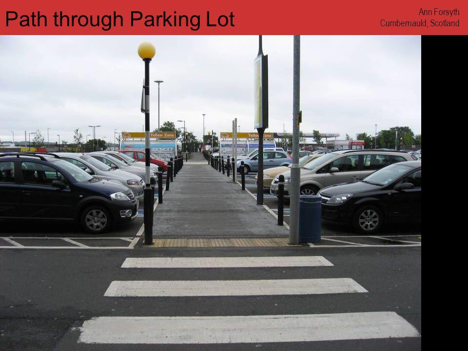 www.annforsyth.net Path through Parking Lot Ann Forsyth Cumbernauld, Scotland