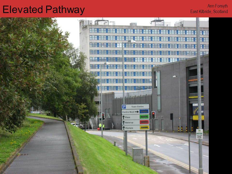 www.annforsyth.net Elevated Pathway Ann Forsyth East Kilbride, Scotland