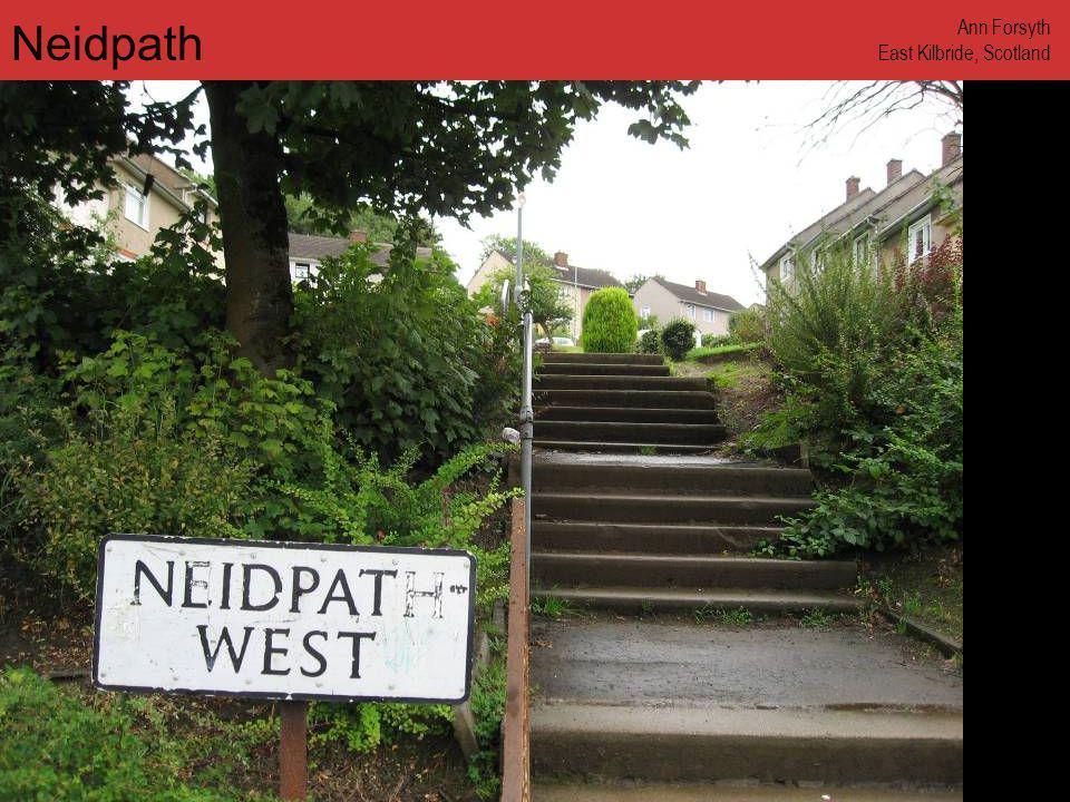 www.annforsyth.net Neidpath Ann Forsyth East Kilbride, Scotland