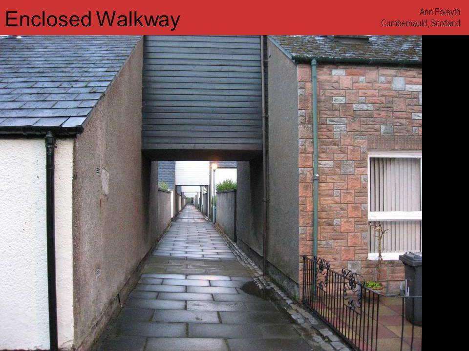 www.annforsyth.net Enclosed Walkway Ann Forsyth Cumbernauld, Scotland