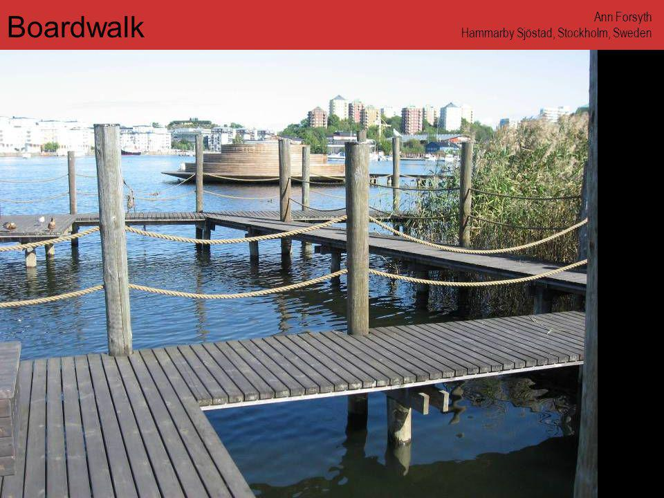 www.annforsyth.net Boardwalk Ann Forsyth Hammarby Sjöstad, Stockholm, Sweden