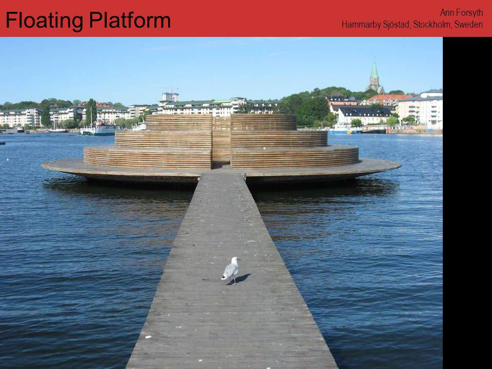 www.annforsyth.net Floating Platform Ann Forsyth Hammarby Sjöstad, Stockholm, Sweden
