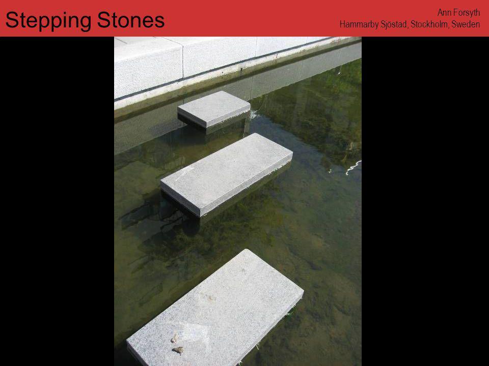 www.annforsyth.net Stepping Stones Ann Forsyth Hammarby Sjöstad, Stockholm, Sweden