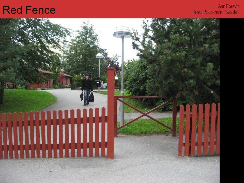 www.annforsyth.net Red Fence Ann Forsyth Krista, Stockholm, Sweden