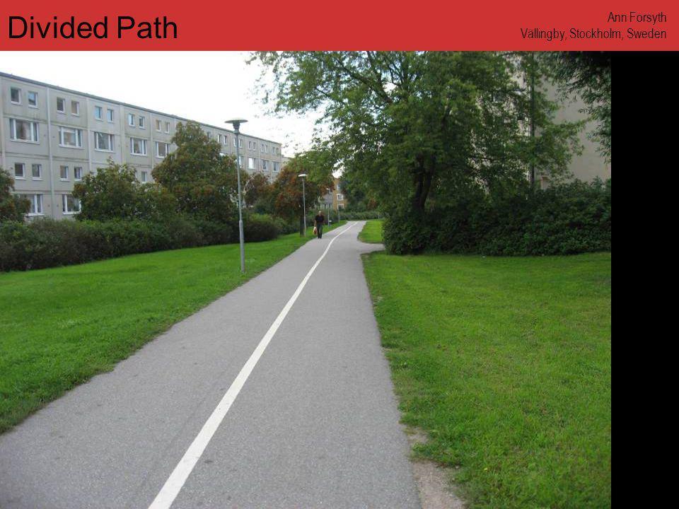 www.annforsyth.net Divided Path Ann Forsyth Vällingby, Stockholm, Sweden