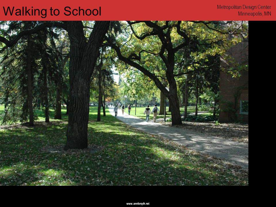 www.annforsyth.net Walking to School Metropolitan Design Center Minneapolis, MN