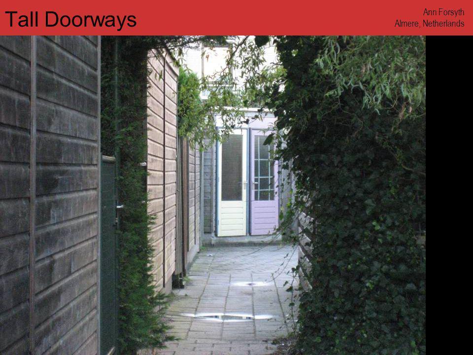 www.annforsyth.net Tall Doorways Ann Forsyth Almere, Netherlands