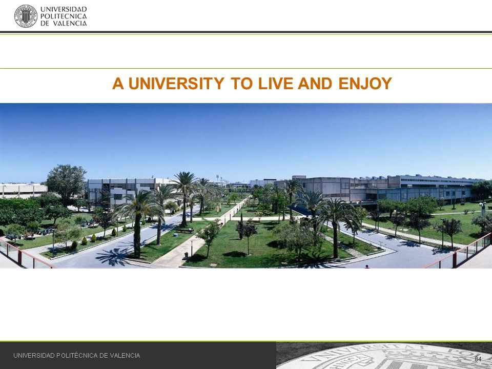 84 A UNIVERSITY TO LIVE AND ENJOY