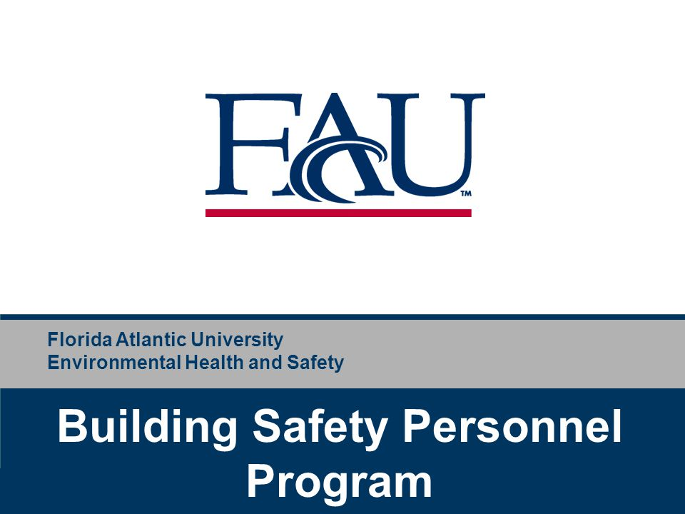 Florida Atlantic University Environmental Health and Safety Building Safety Personnel Program