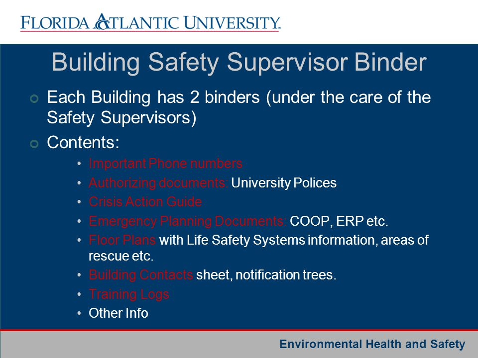 Environmental Health and Safety Building Safety Supervisor Binder Each Building has 2 binders (under the care of the Safety Supervisors) Contents: Imp