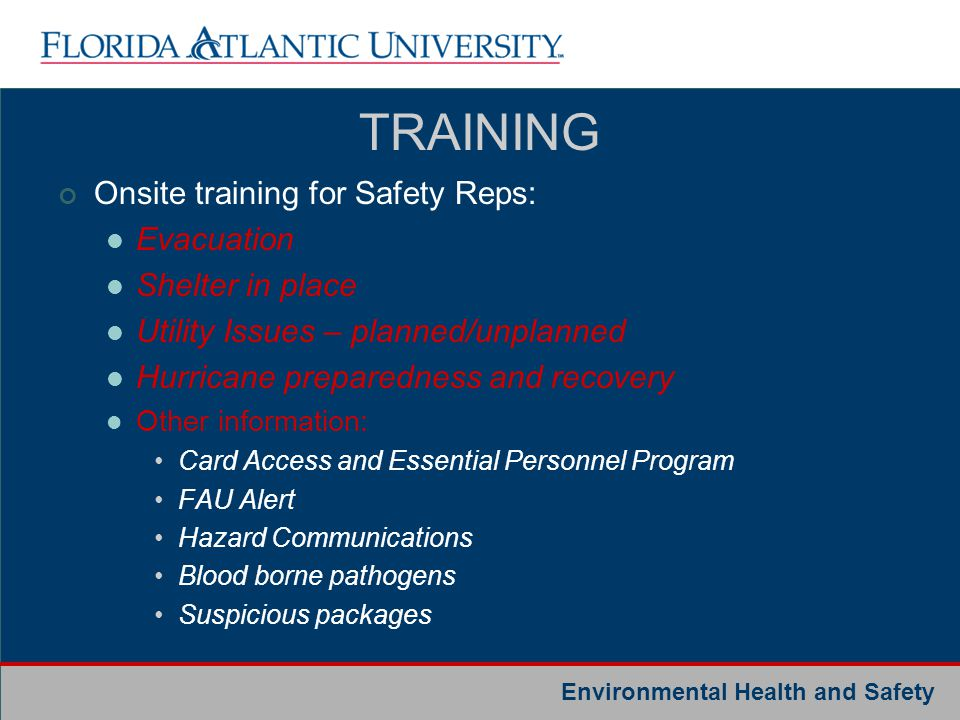 Environmental Health and Safety Onsite training for Safety Reps: Evacuation Shelter in place Utility Issues – planned/unplanned Hurricane preparedness