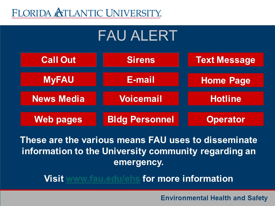 Environmental Health and Safety FAU ALERT Operator Voicemail E-mailMyFAU Home Page News Media Web pages Hotline Bldg Personnel Call OutSirens Text Mes