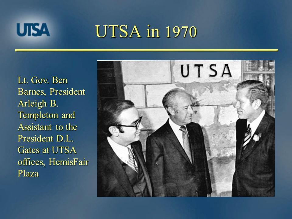 UTSA in 1970 Lt. Gov. Ben Barnes, President Arleigh B.