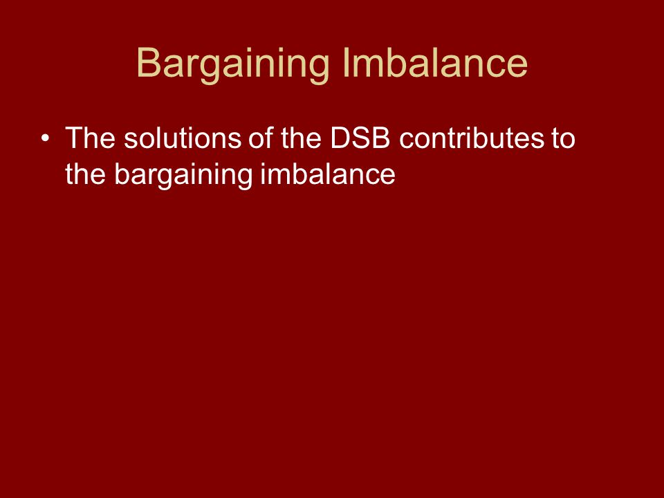 Bargaining Imbalance The solutions of the DSB contributes to the bargaining imbalance