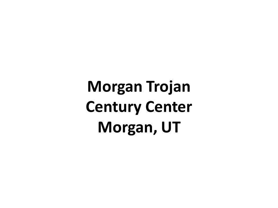 Morgan Trojan Century Center Morgan, UT