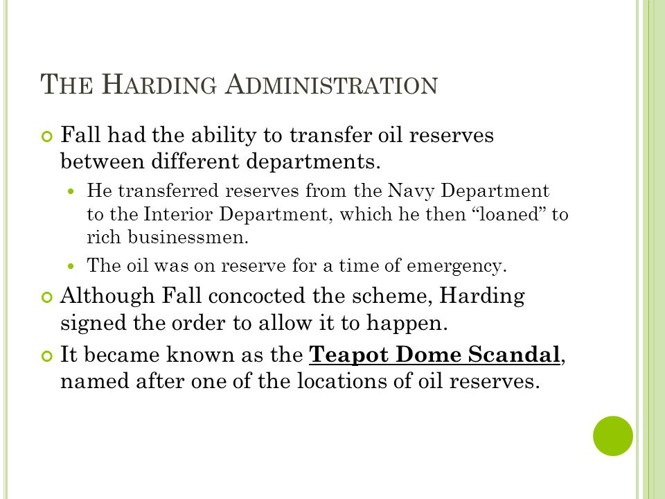 T HE H ARDING A DMINISTRATION Fall had the ability to transfer oil reserves between different departments. He transferred reserves from the Navy Depar