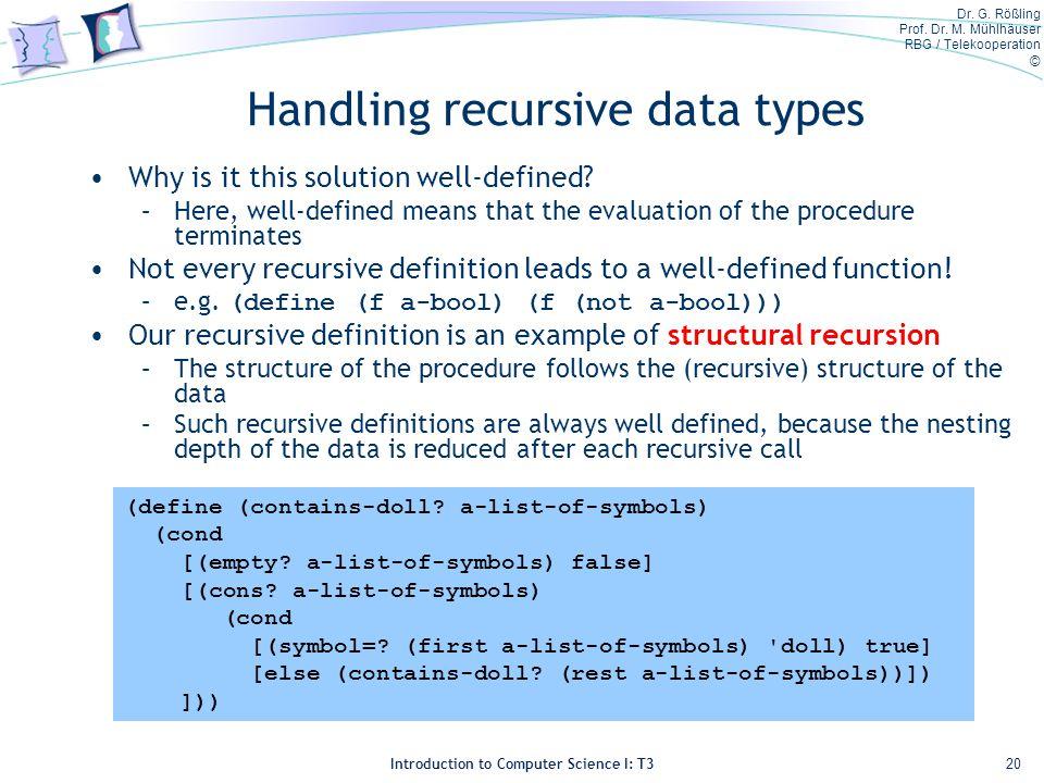 Dr. G. Rößling Prof. Dr. M. Mühlhäuser RBG / Telekooperation © Introduction to Computer Science I: T3 Handling recursive data types Why is it this sol