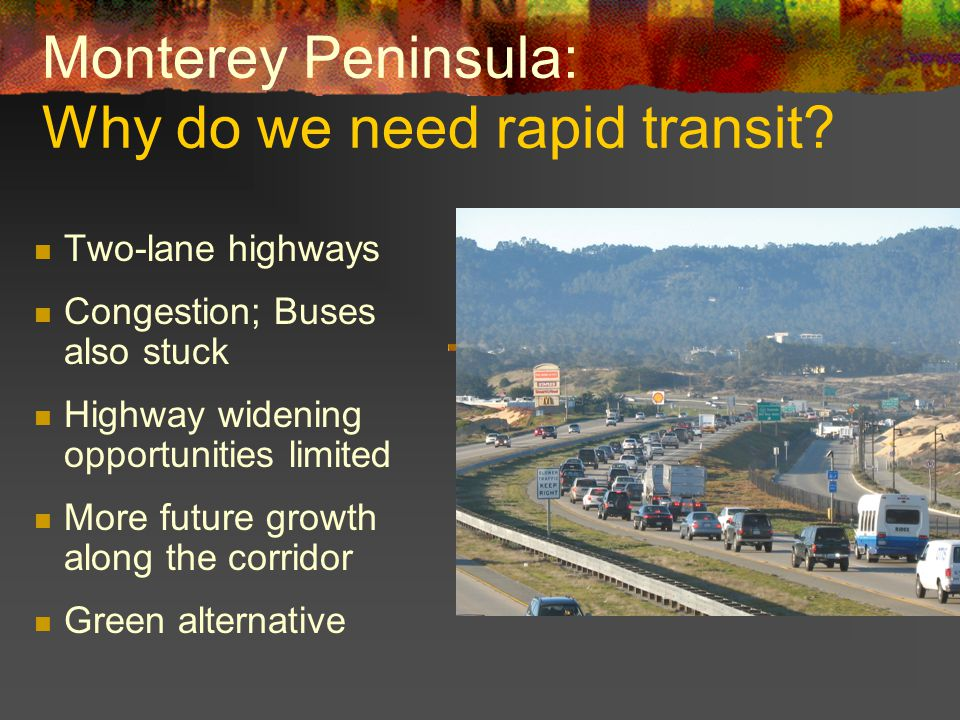 Monterey Peninsula: Why do we need rapid transit.