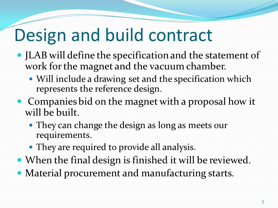 JLAB will define the specification and the statement of work for the magnet and the vacuum chamber. Will include a drawing set and the specification w