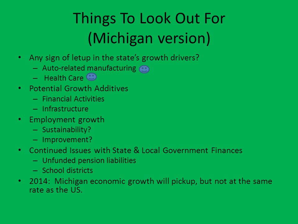 Things To Look Out For (Michigan version) Any sign of letup in the states growth drivers.
