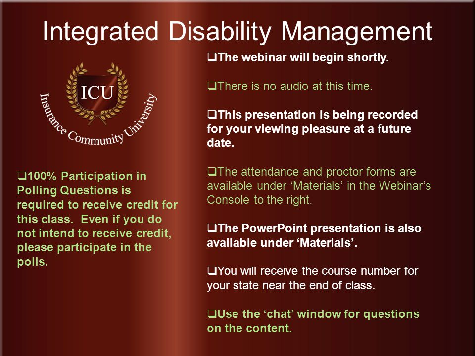 Insurance Community University 2 Integrated Disability Management The webinar will begin shortly.