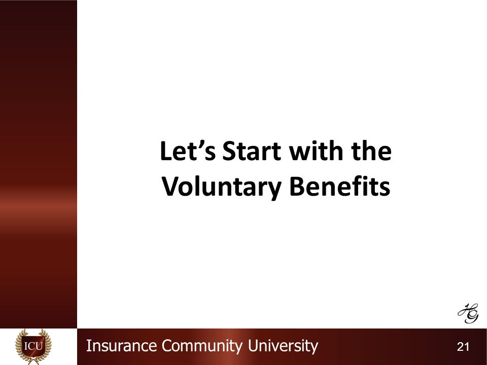 Insurance Community University 21 Lets Start with the Voluntary Benefits