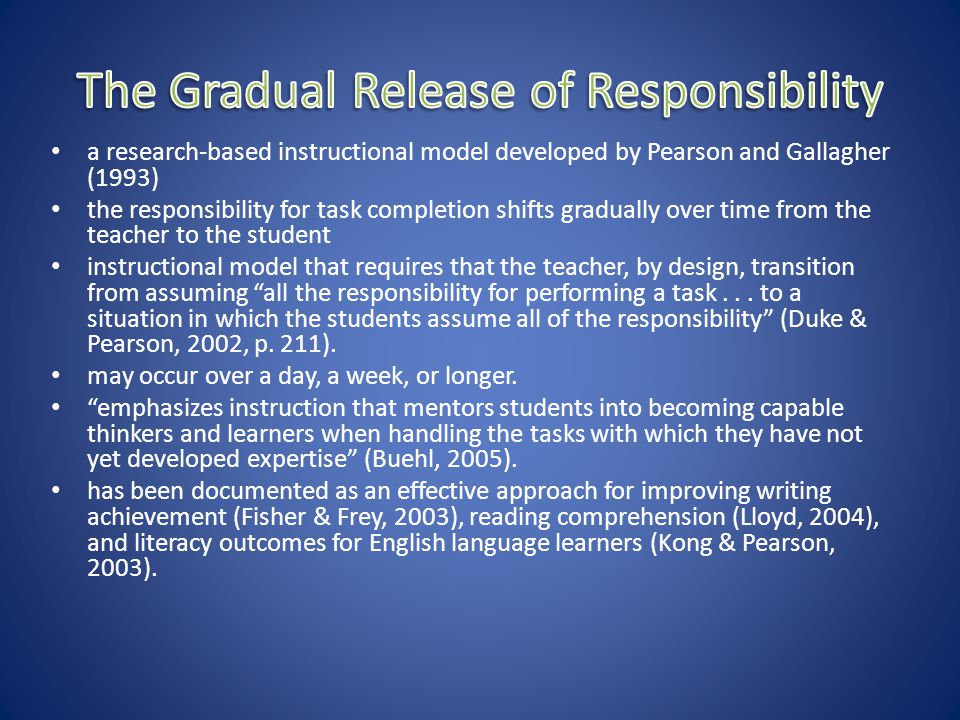 a research-based instructional model developed by Pearson and Gallagher (1993) the responsibility for task completion shifts gradually over time from