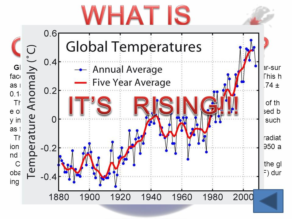 Global warming is the increase in the average temperature of the Earth's near-sur face air and oceans since the mid-20th century and its projected con