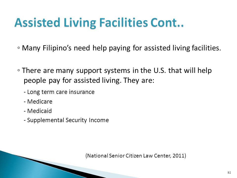 Many Filipinos need help paying for assisted living facilities.