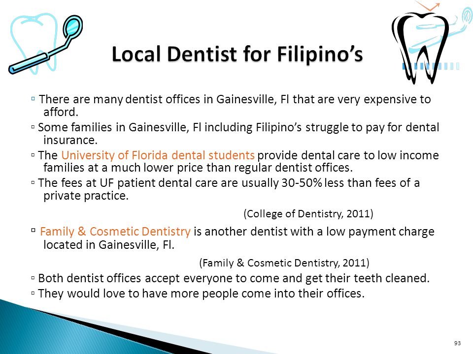 There are many dentist offices in Gainesville, Fl that are very expensive to afford.