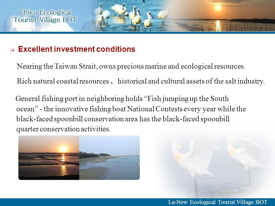 Excellent investment conditions Nearing the Taiwan Strait, owns precious marine and ecological resources.