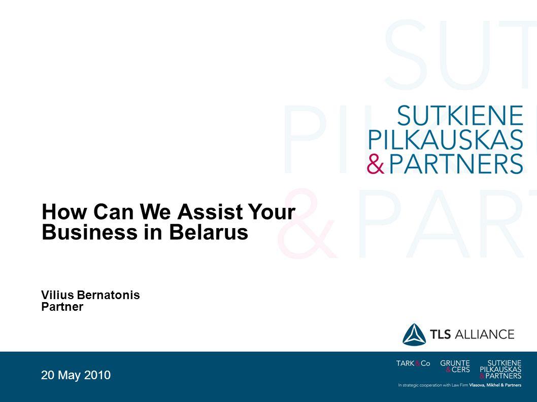 How Can We Assist Your Business in Belarus Vilius Bernatonis Partner 20 May 2010