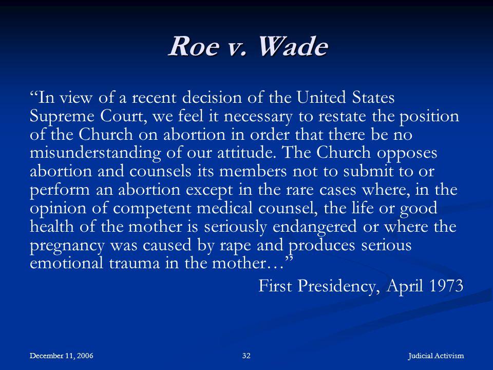 December 11, 2006 Judicial Activism32 Roe v.