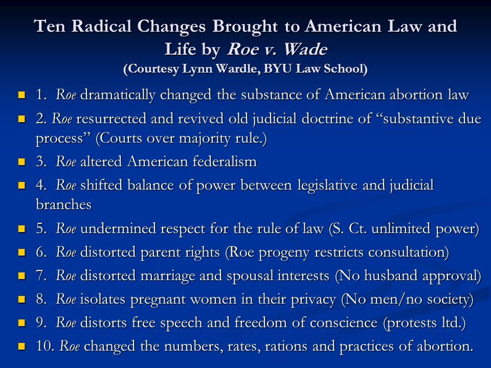 Ten Radical Changes Brought to American Law and Life by Roe v.