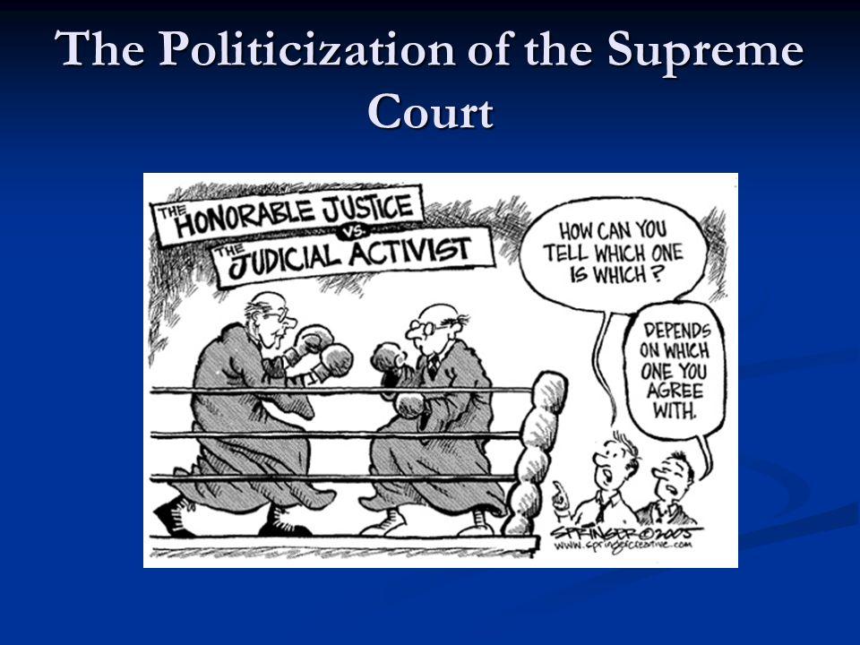 The Politicization of the Supreme Court