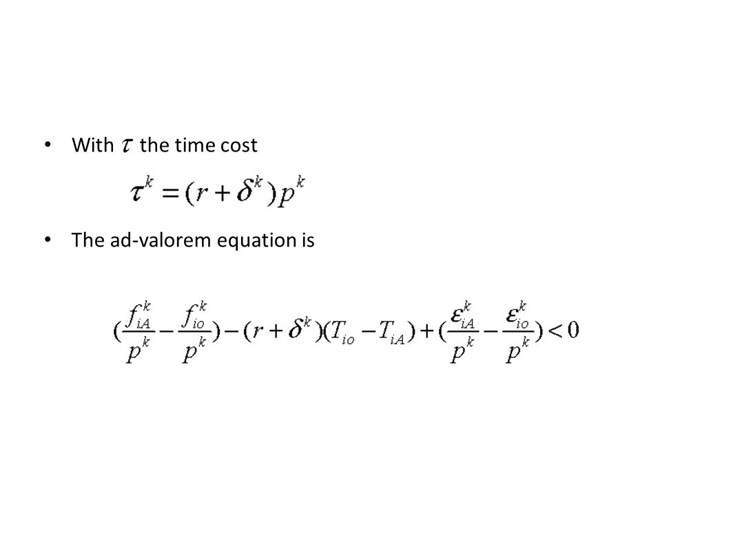 With the time cost The ad-valorem equation is