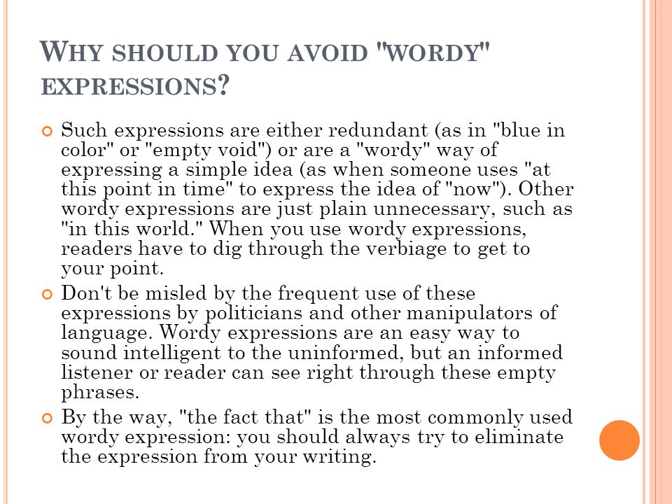 W HY SHOULD YOU AVOID WORDY EXPRESSIONS .