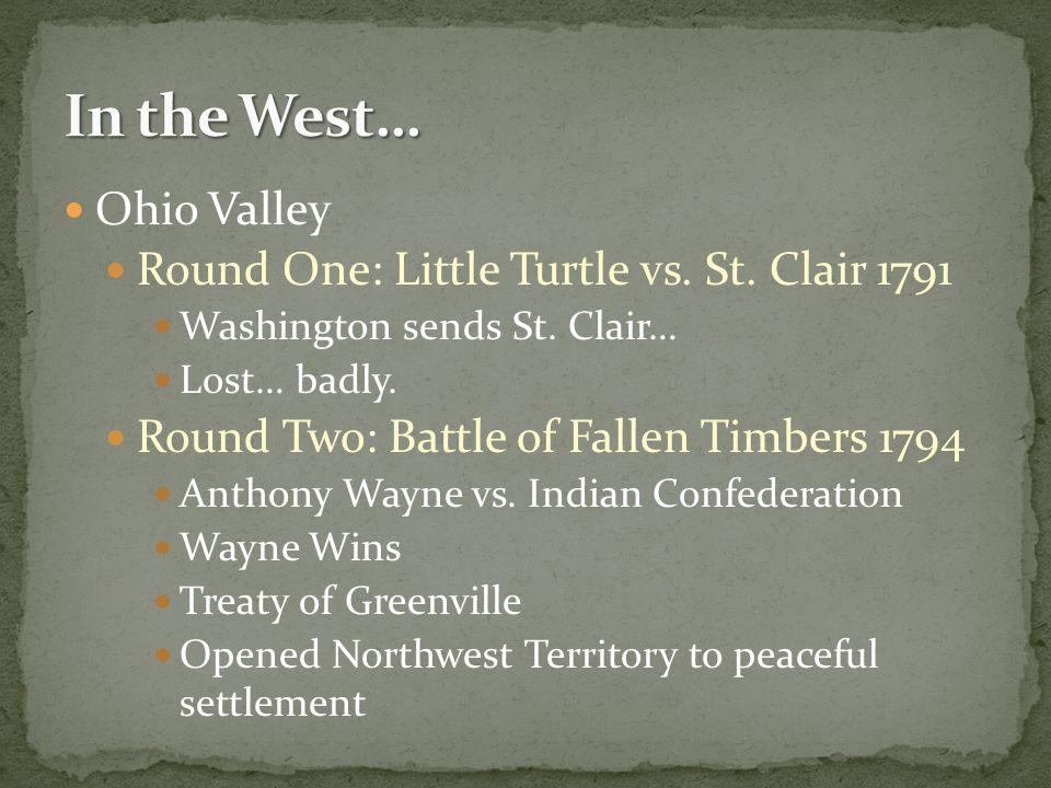 Ohio Valley Round One: Little Turtle vs. St. Clair 1791 Washington sends St.