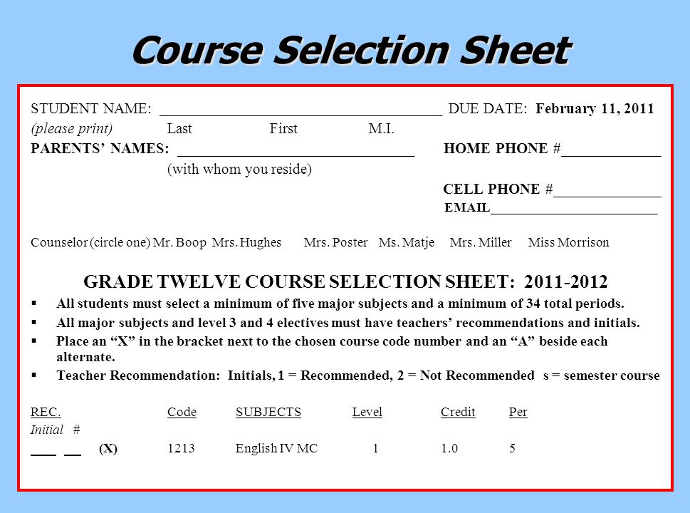 9 Course Selection Sheet STUDENT NAME: _____________________________________ DUE DATE: February 11, 2011 (please print)Last First M.I.