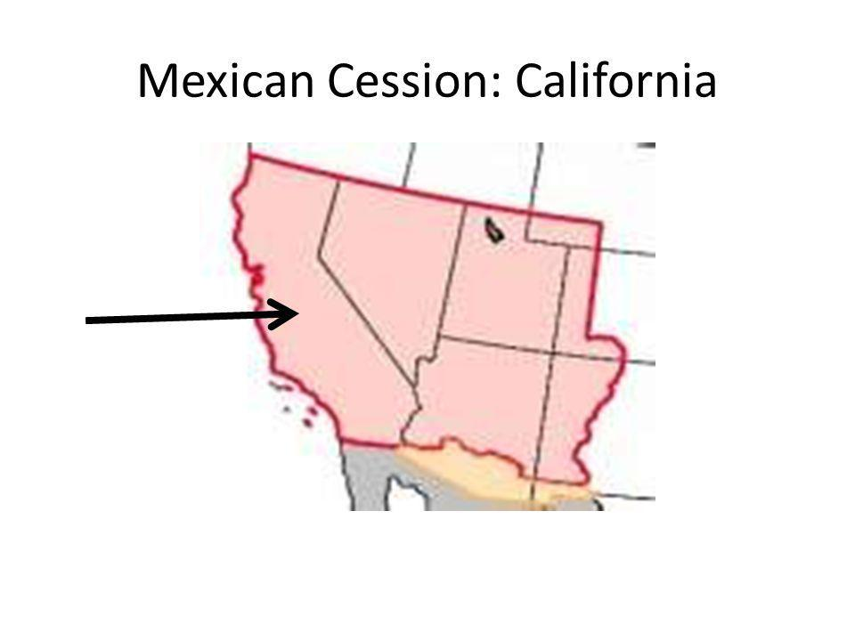Mexican Cession: California