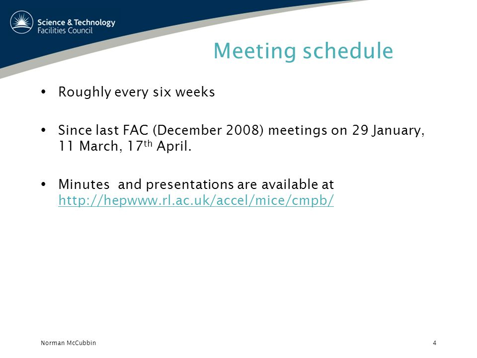 Norman McCubbin4 Meeting schedule Roughly every six weeks Since last FAC (December 2008) meetings on 29 January, 11 March, 17 th April.